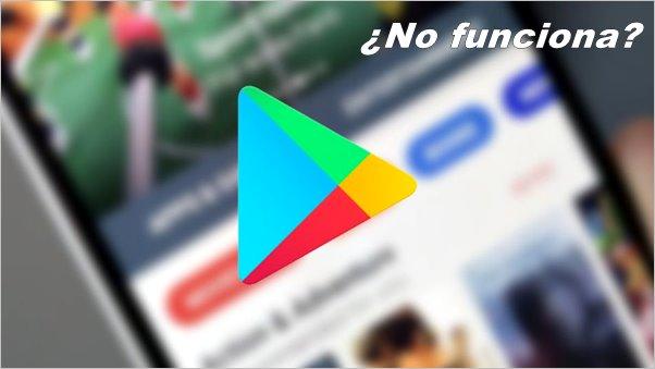 google-play-no-funciona